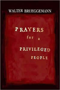 Walter_Brueggemann_Prayers_For_A_Privileged_People_sm